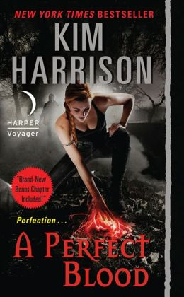 A Perfect Blood by Kim Harrison #10 Hollows