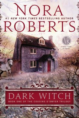 The Dark Witch by Nora Roberts #1 Cousins O'Dwyer Trilogy